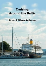 Cruising: Around the Baltic ebook by Brian Anderson,Eileen Anderson