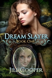 The Dream Slayer - The Dream Slayer Series, #1 ebook by Jill Cooper