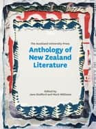 The Auckland University Press Anthology of New Zealand Literature ebook by Jane Stafford, Mark Williams