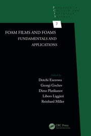 Foam Films and Foams - Fundamentals and Applications ebook by Dotchi Exerowa, Georgi Gochev, Dimo Platikanov,...