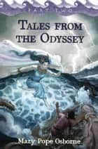 Tales from the Odyssey, Part 2 ebook by Mary Pope Osborne