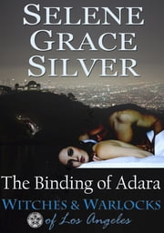 The Binding of Adara ebook by Selene Grace Silver