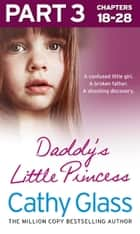 Daddy's Little Princess: Part 3 of 3 ebook by Cathy Glass