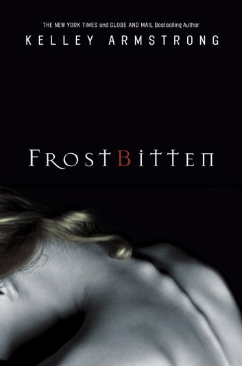 Frostbitten ebook by Kelley Armstrong