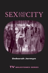 Sex and the City ebook by Deborah Jermyn