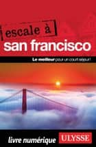 Escale à San Francisco ebook by Alain Legault
