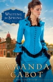 Waiting for Spring (Westward Winds Book #2)