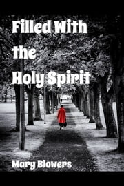 Filled With the Holy Spirit ebook by Mary Blowers