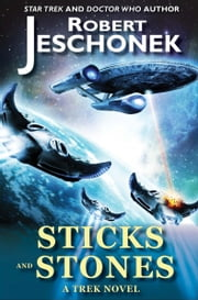 Sticks and Stones: A Trek Novel ebook by Robert Jeschonek