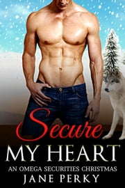 Secure My Heart - Omega Securities, #2 eBook by Jane Perky