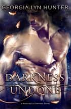Darkness Undone ( Warlords of Empyrea1) ebook by Georgia Lyn Hunter