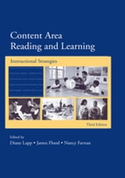 Content Area Reading and Learning - Instructional Strategies, 3rd Edition ebook by Diane Lapp,James Flood,Nancy Farnan