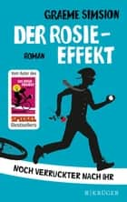 Der Rosie-Effekt - Roman ebook by Graeme Simsion, Annette Hahn