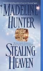 Stealing Heaven ebook by Madeline Hunter