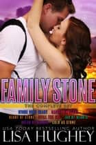 Family Stone Complete Box Set ebook by Lisa Hughey