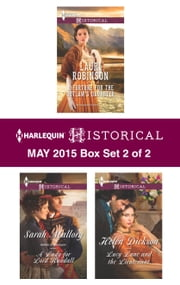 Harlequin Historical May 2015 - Box Set 2 of 2 - A Fortune for the Outlaw's Daughter\A Lady for Lord Randall\Lucy Lane and the Lieutenant ebook by Lauri Robinson,Sarah Mallory,Helen Dickson