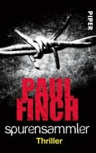 Spurensammler - Thriller ebook by Paul Finch, Bärbel Arnold, Velten Arnold