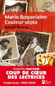 Marie Roquelaine Couleur Sepia ebook by Renee Bescos