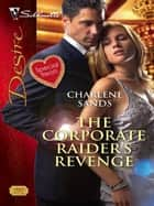 The Corporate Raider's Revenge ebook by Charlene Sands