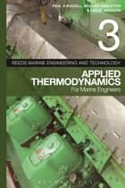 Reeds Vol 3: Applied Thermodynamics for Marine Engineers ebook by William Embleton, Paul Anthony Russell, Leslie Jackson