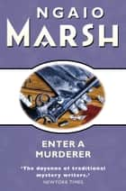 Enter a Murderer (The Ngaio Marsh Collection) ebook by Ngaio Marsh