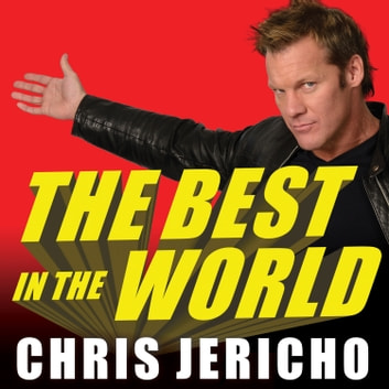 The Best in the World - At What I Have No Idea audiobook by Peter Thomas Fornatale,Chris Jericho