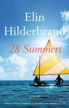 28 Summers eBook by Elin Hilderbrand