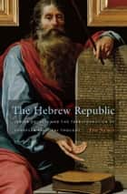 The Hebrew Republic ebook by Eric Nelson