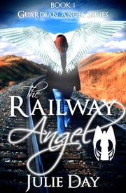 The Railway Angel ebook by Julie Day
