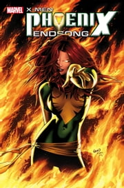X-Men: Phoenix Endsong ebook by Greg Pak,Greg Land