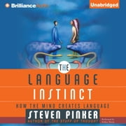 Language Instinct, The - How the Mind Creates Language audiobook by Steven Pinker