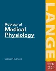 Review of Medical Physiology ebook by Ganong, William