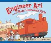 Engineer Ari and the Rosh Hashanah Ride ebook by Deborah Bodin Cohen,Shahar Kober