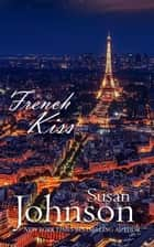 French Kiss ebook by Susan Johnson