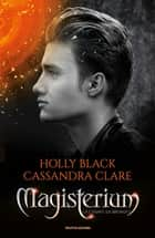 Magisterium - 3. La chiave di bronzo eBook by Cassandra Clare, Holly Black, Elisa Caligiana