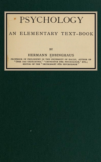an introduction to cognitive psychology by hermann ebbinghaus Chapter 1: an introduction to cognitive psychology 1-1 1-15 the primary contribution of hermann ebbinghaus to current cognitive psychology was.