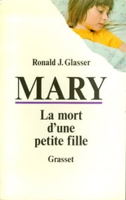 Mary, la mort d'une petite fille ebook by Ronald J. Glasser