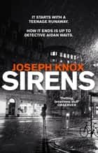 Sirens ebook by Mr Joseph Knox