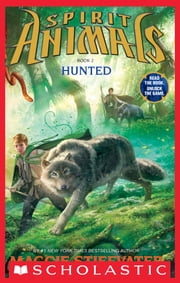 Spirit Animals: Book 2: Hunted ebook by Maggie Stiefvater