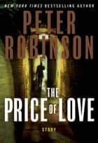 The Price of Love ebook by Peter Robinson
