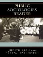Public Sociologies Reader ebook by Judith Blau, Keri E. Iyall Smith, Judith Blau,...