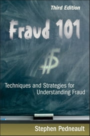 Fraud 101 - Techniques and Strategies for Understanding Fraud ebook by Stephen Pedneault