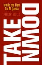 Takedown ebook by Philip Mudd