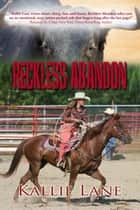 Reckless Abandon ebook by Kallie Lane