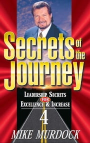 Secrets of The Journey, Volume 4 ebook by Mike Murdock