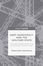 Debt, Democracy and the Welfare State ebook by R. Hannesson