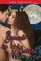 Bound to Be Mated ebook by Sam Crescent