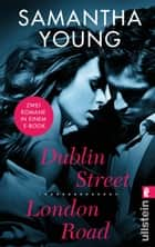 Dublin Street/ London Road - Zwei Romane in einem Band ebook by Samantha Young, Nina Bader, Sybille Uplegger