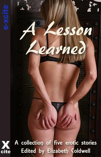 A Lesson Learned - A collection of five erotic stories ebook by Kyoko Church,Clarice Clique,Orlando Zinn,Lucy Felthouse,Tabitha Rayne