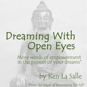 Dreaming With Open Eyes audiobook by Ken La Salle